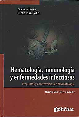 Portada del libro 9789871259434 Hematología, Inmunología y Enfermedades Infecciosas. Preguntas y Controversias en Neonatología