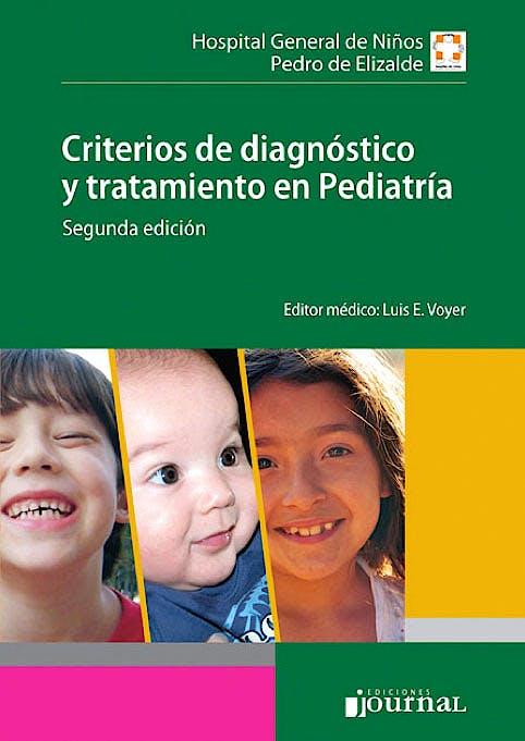 Portada del libro 9789871259687 Criterios de Diagnóstico y Tratamiento en Pediatría (Hospital de Niños Pedro de Elizalde)