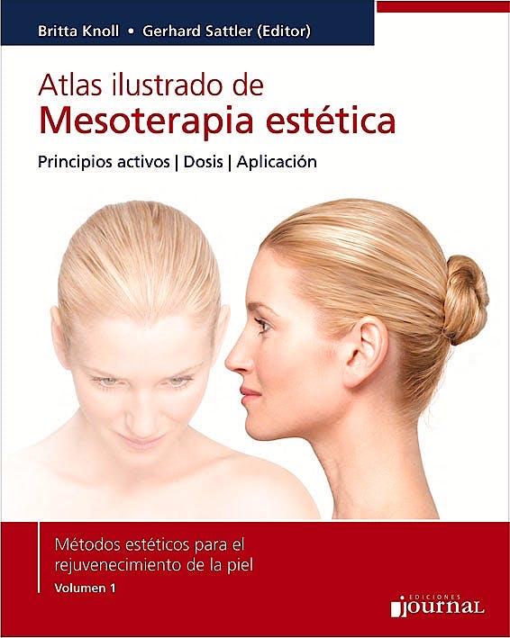 Portada del libro 9789871259885 Atlas Ilustrado de Mesoterapia Estética. Principios Activos, Dosis, Aplicación (Métodos Estéticos para el Rejuvenecimiento de la Piel, Vol. 1)