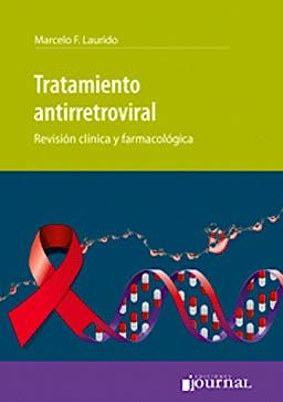 Portada del libro 9789871259939 Tratamiento Antirretroviral. Revision Clinica y Farmacologica