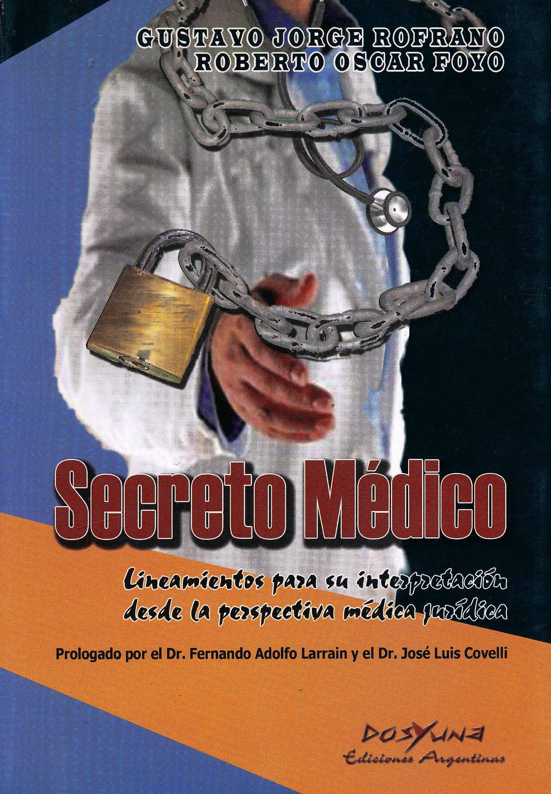 Portada del libro 9789871573165 Secreto Médico. Lineamientos para su Interpretación desde la Perspectiva Médica Jurídica