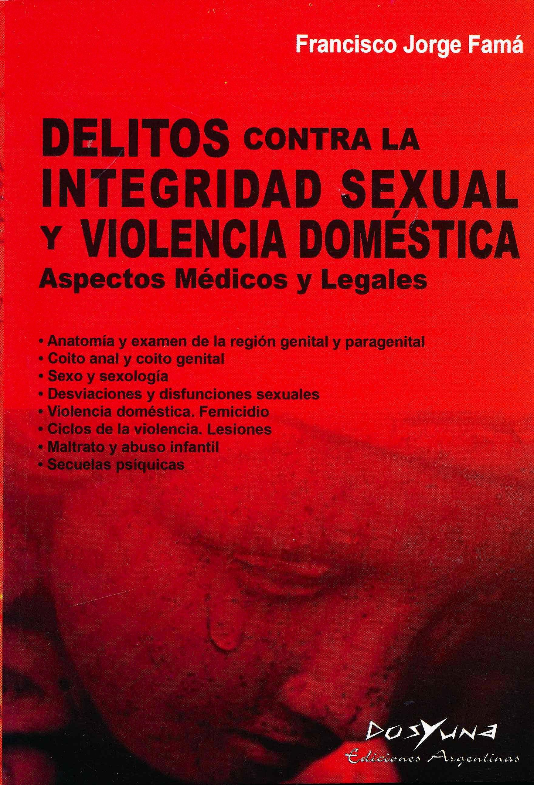 Portada del libro 9789871573400 Delitos contra la Integridad Sexual y Violencia Doméstica. Aspectos Médicos y Legales