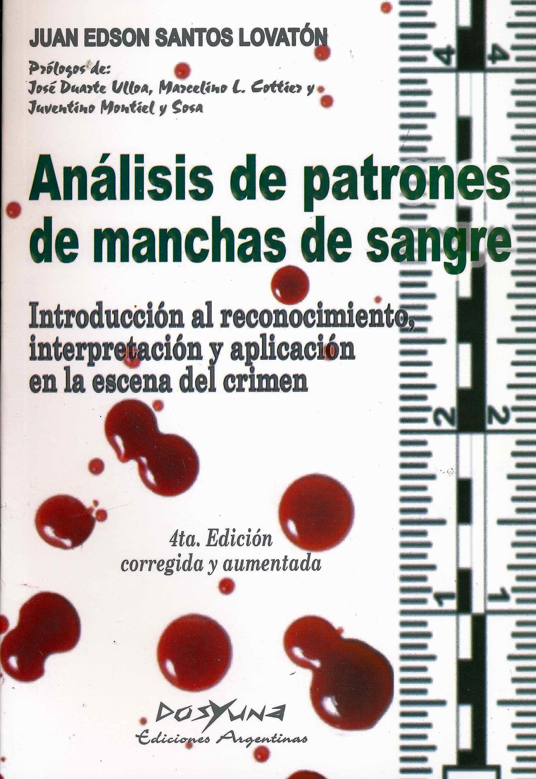 Portada del libro 9789871573462 Análisis de Patrones de Manchas de Sangre. Introducción al Reconocimiento, Interpretación y Aplicación en la Escena del Crimen