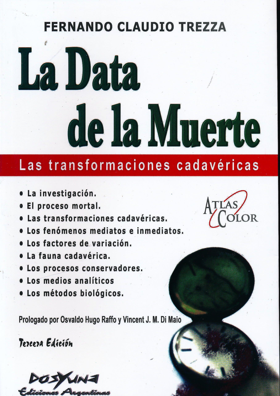 Portada del libro 9789871573509 La Data de la Muerte. Las Transformaciones Cadavéricas
