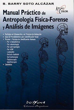 Portada del libro 9789871573516 Manual Práctico de Antropología Física-Forense y Análisis de Imágenes. Atlas Color