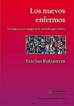 Portada del libro 9789871639007 Los Nuevos Enfermos. Ventajas y Desventajas de la Medicina Preventiva