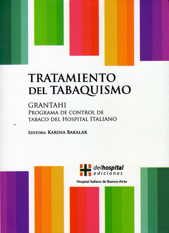 Portada del libro 9789871639175 Tratamiento del Tabaquismo. Grantahi. Programa de Control del Tabaco del Hospital Italiano
