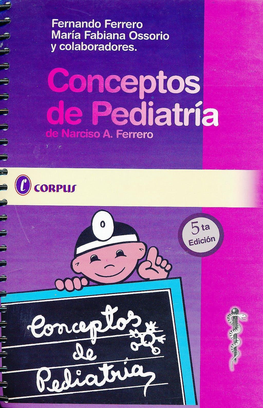 Portada del libro 9789871860135 Conceptos de Pediatría de Narciso A. Ferrero