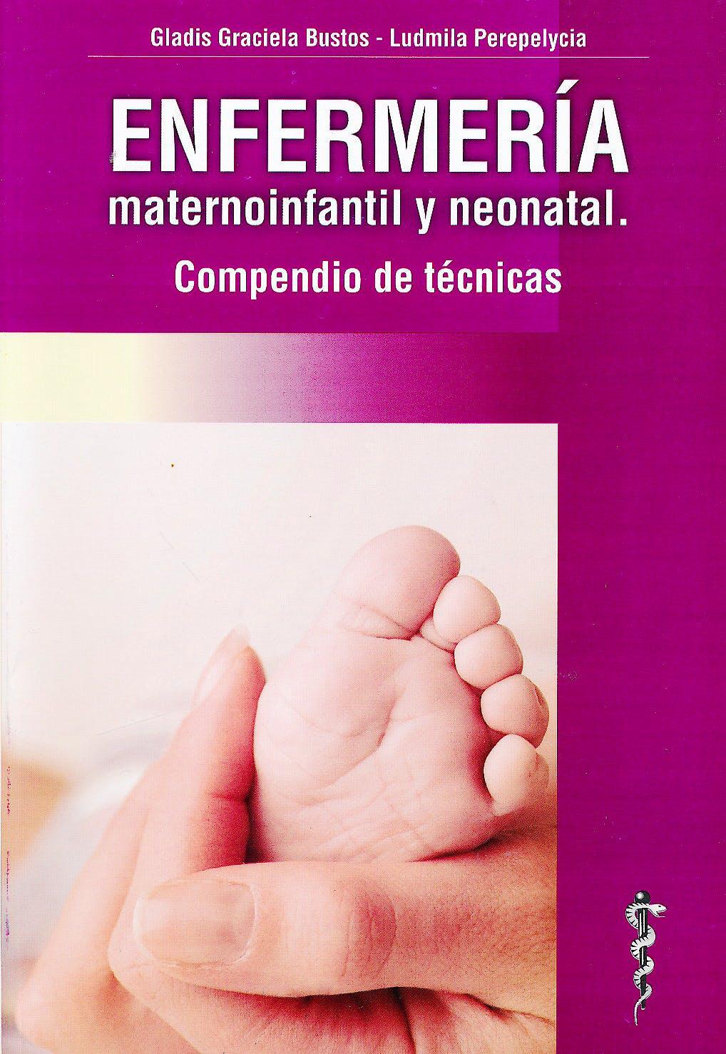 Portada del libro 9789871860210 Enfermería Maternoinfantil y Neonatal. Compendio de Técnicas