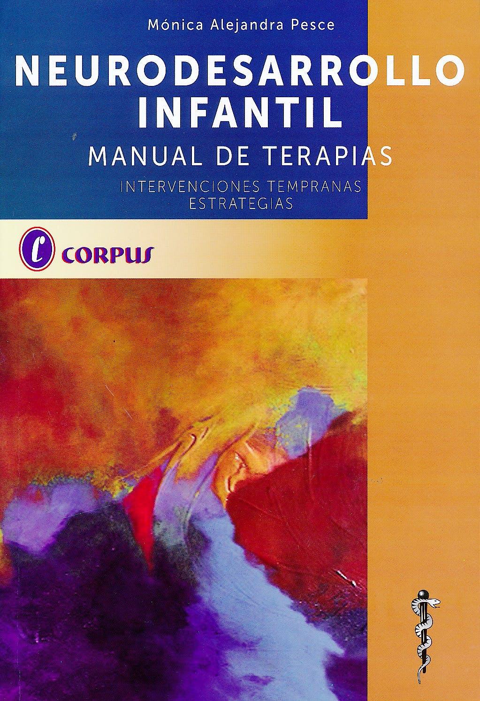 Portada del libro 9789871860333 Neurodesarrollo Infantil. Manual de Terapias. Intervenciones Tempranas. Estrategias