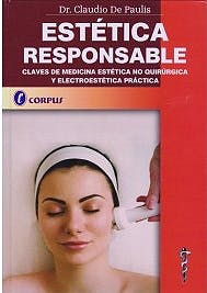Portada del libro 9789871860371 Estética Responsable. Claves de Medicina Estética no Quirúrgica y Electroestética Práctica