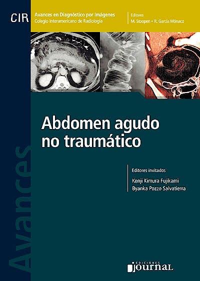 Portada del libro 9789871981571 Avances en Diagnóstico por Imágenes 13: Abdomen Agudo no Traumático (CIR, Colegio Interamericano de Radiología)