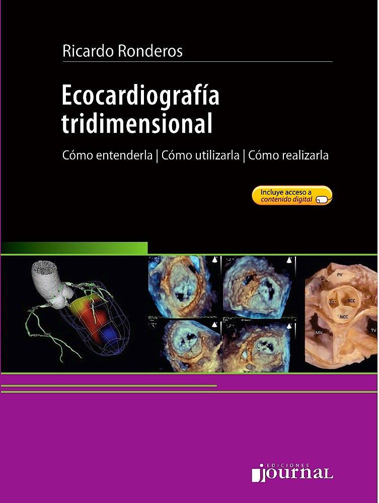 Portada del libro 9789871981830 Ecocardiografía Tridimensional. Cómo Entenderla, cómo Utilizarla, cómo Realizarla + Contenido Online