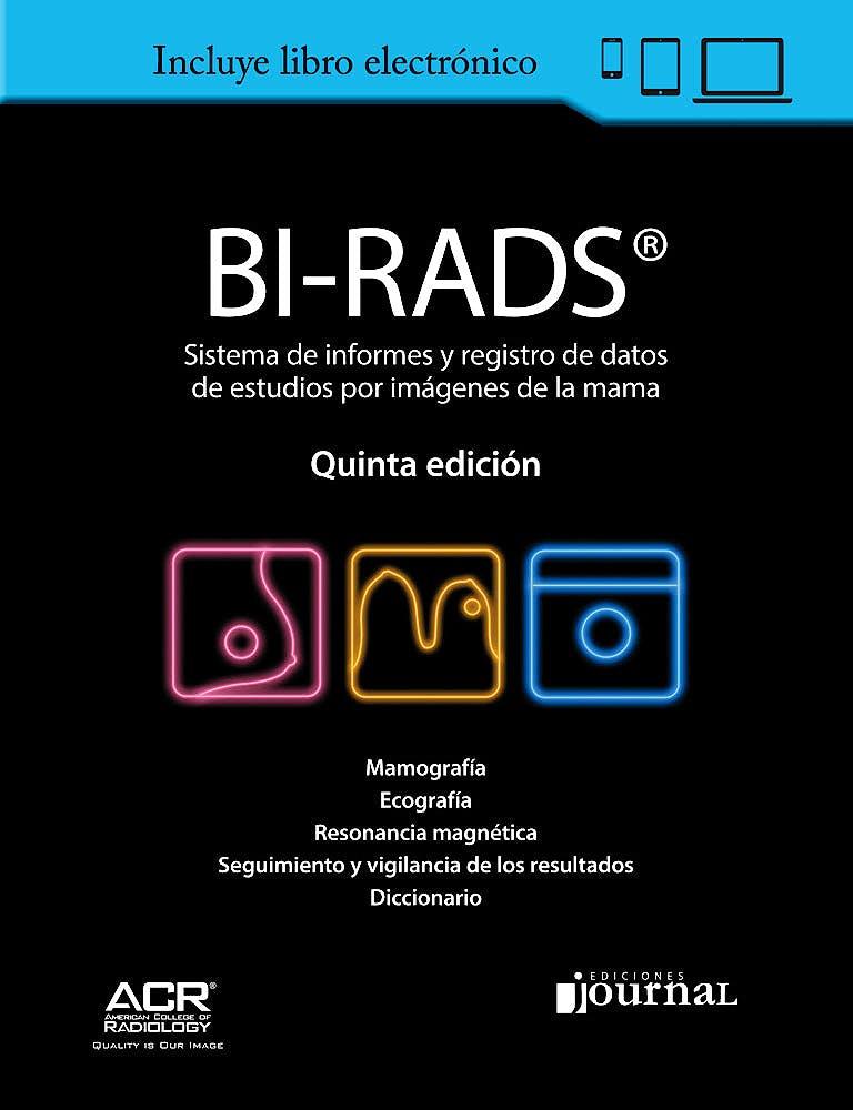 Portada del libro 9789871981861 BI-RADS. Sistema de Informes y Registro de Datos de Estudios por Imágenes de la Mama (Reimpresión 5ª ed.) + Libro Electrónico