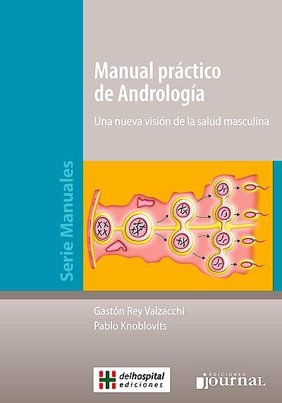 Portada del libro 9789871981908 Manual Práctico de Andrología. Una Nueva Visión de la Salud Masculina
