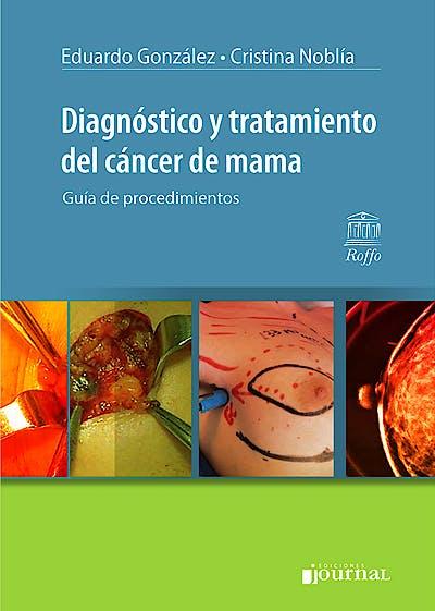 Portada del libro 9789871981984 Diagnóstico y Tratamiento del Cáncer de Mama. Guía de Procedimientos