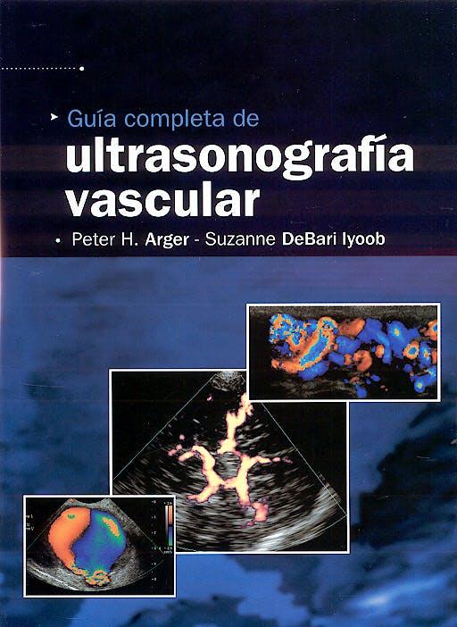 Portada del libro 9789872125479 Guía Completa de Ultrasonografía Vascular