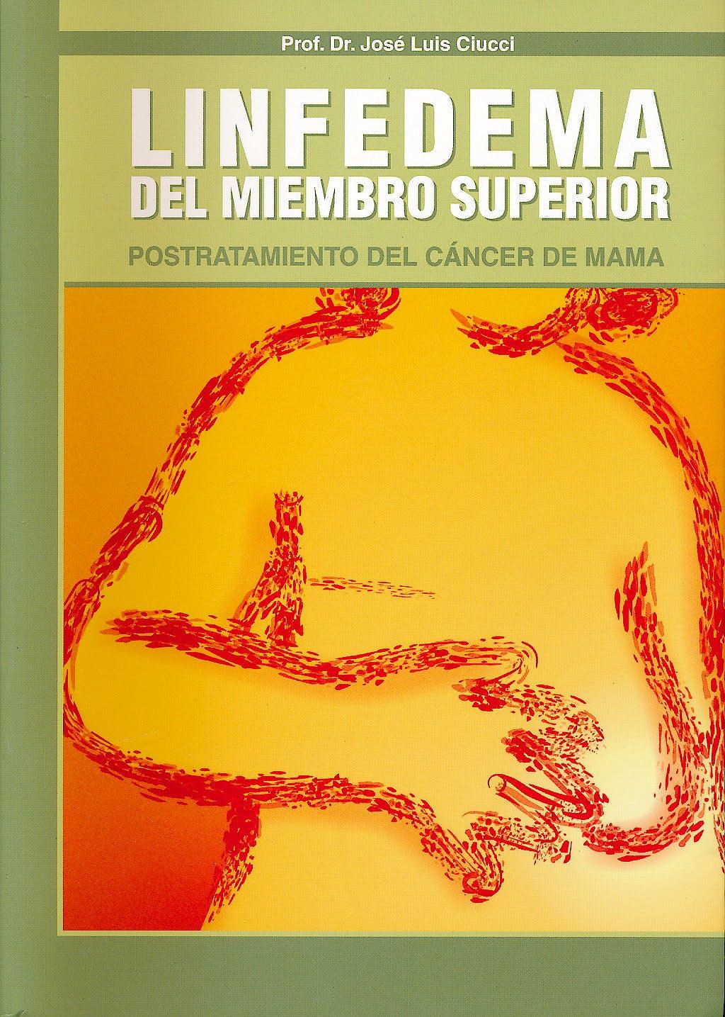 Portada del libro 9789872180102 Linfedema del Miembro Superior. Postratamiento del Cancer de Mama