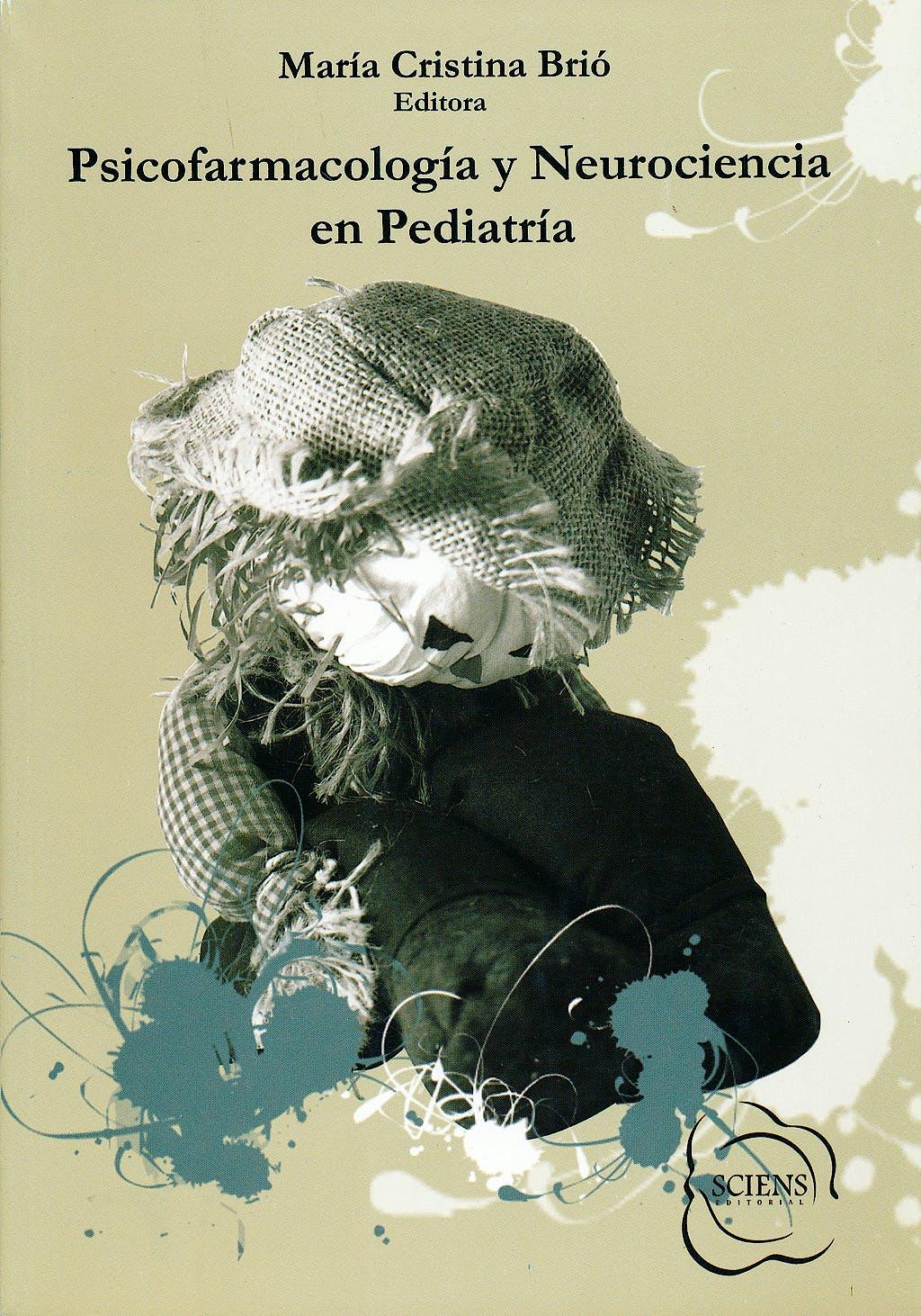 Portada del libro 9789872364908 Psicofarmacología y Neurociencia en Pediatría