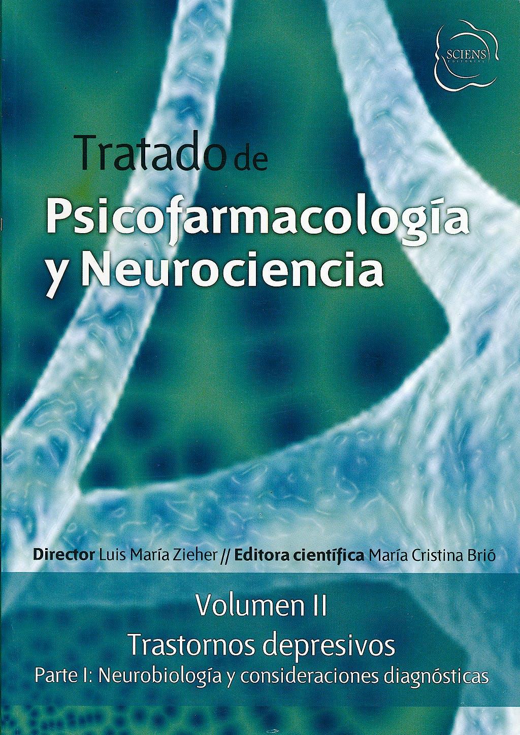 Portada del libro 9789872364960 Tratado de Psicofarmacología y Neurociencia, Vol. II: Trastornos Depresivos, Parte I: Neurobiología y Consideraciones Diagnósticas