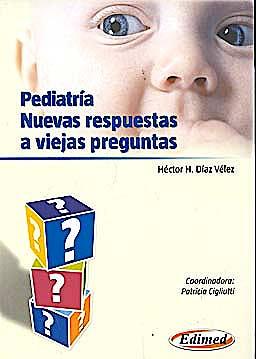 Portada del libro 9789872530303 Pediatria. Nuevas Respuestas a Viejas Preguntas