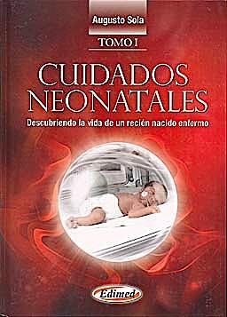 Portada del libro 9789872530341 Cuidados Neonatales. Descubriendo la Vida de un Recien Nacido Enfermo, 2 Vols.