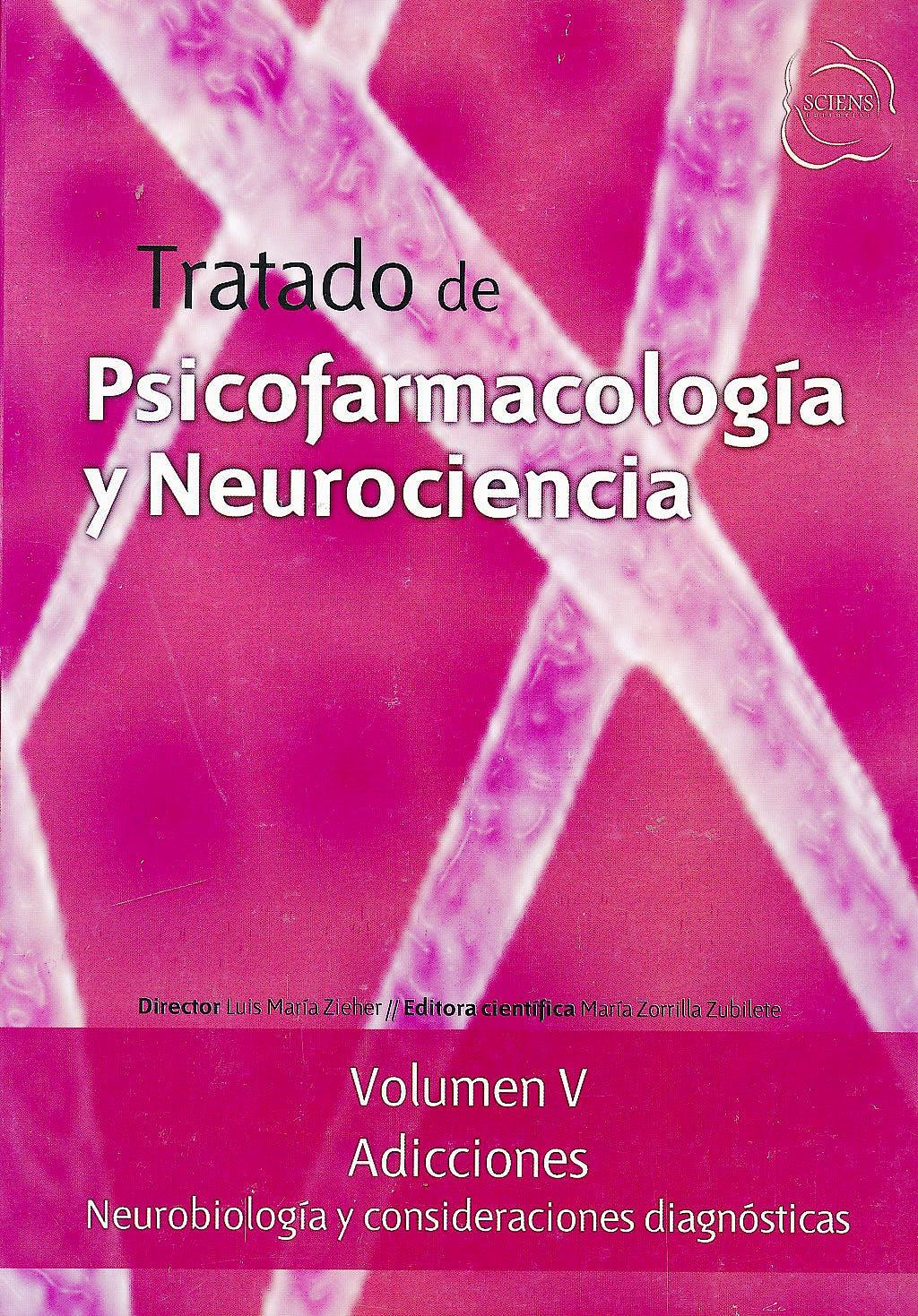 Portada del libro 9789872737016 Tratado de Psicofarmacología y Neurociencia, Vol. V: Adicciones. Neurobiología y Consideraciones Diagnósticas
