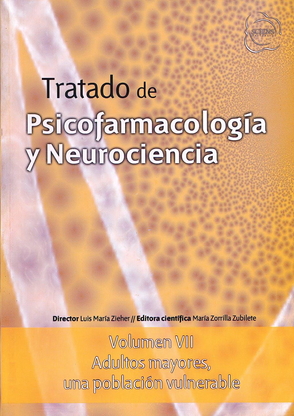 Portada del libro 9789872737047 Tratado de Psicofarmacología y Neurociencia, Vol. VII: Adultos Mayores, una Población Vulnerable