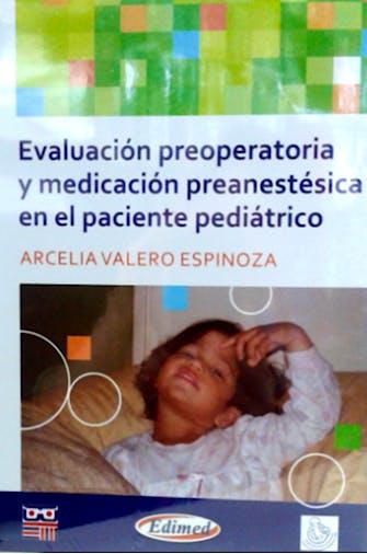 Portada del libro 9789872871123 Evaluacion Preoperatorio y Medicacion Preanestesica en el Paciente Pediatrico