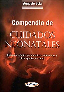 Portada del libro 9789872871161 Compendio de Cuidados Neonatales. Resumen Practico para Medicos, Enfermeros y Otros Agentes de Salud