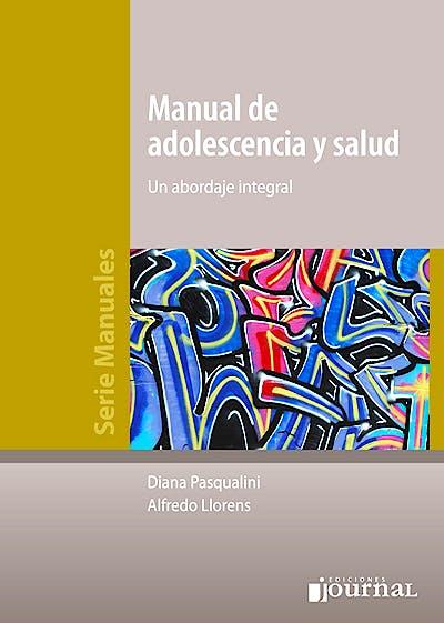 Portada del libro 9789873954146 Manual de Adolescencia y Salud. Un Abordaje Integral
