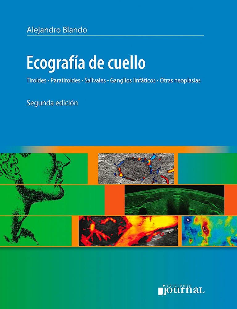 Portada del libro 9789873954191 Ecografía de Cuello. Tiroides, Paratiroides, Salivales, Ganglios Linfáticos, Otras Neoplasias