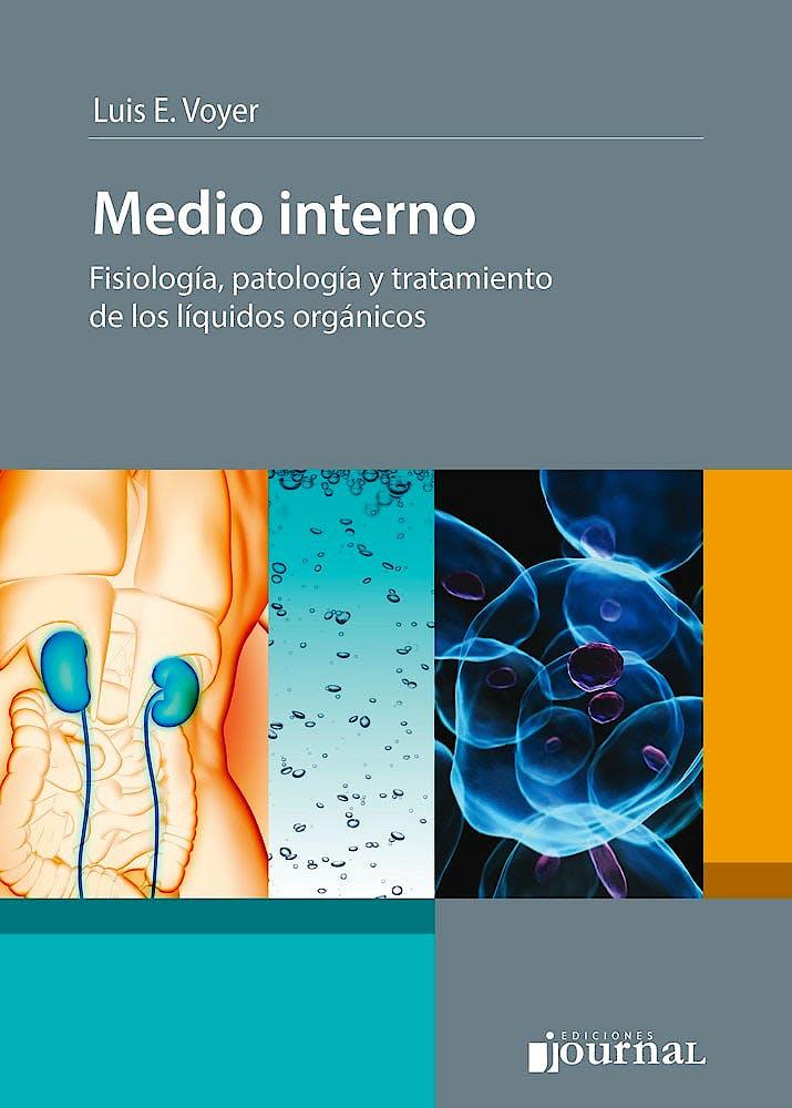 Portada del libro 9789873954436 Medio Interno. Fisiología, Patología y Tratamiento de los Líquidos Orgánicos