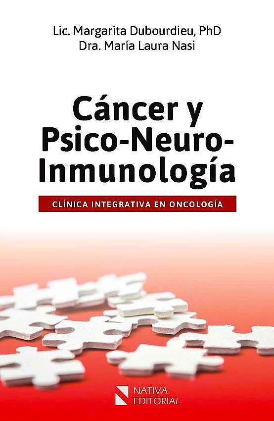 Portada del libro 9789874671004 Cáncer y Psico-Neuro-Inmunología. Clínica Integrativa en Oncología
