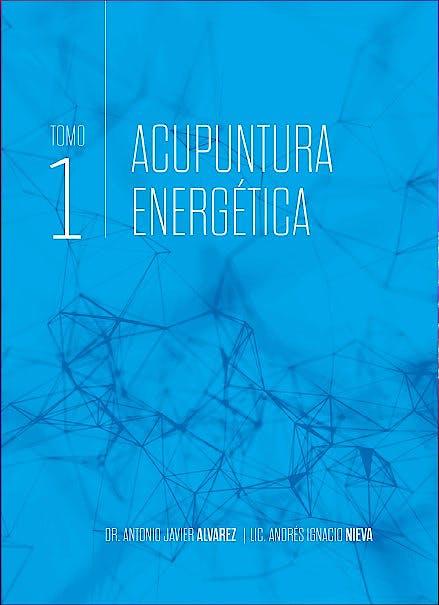 Portada del libro 9789874716101 Acupuntura Energética. Tomo 1