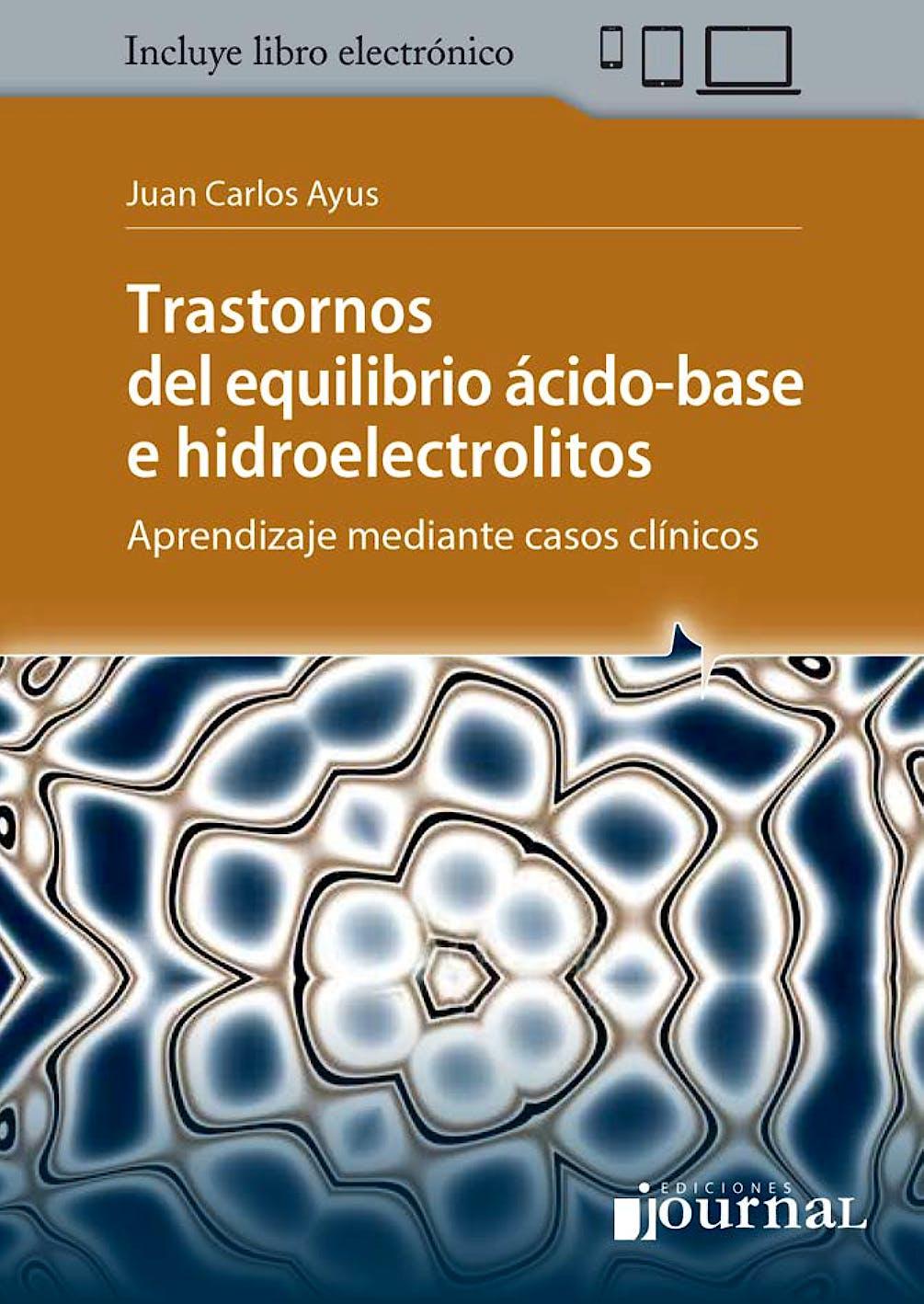 Portada del libro 9789874922229 Trastornos del Equilibrio Ácido-Base e Hidroelectrolitos. Aprendizaje Mediante Casos Clínicos