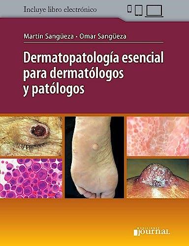 Portada del libro 9789874922496 Dermatopatología Esencial para Dermatólogos y Patólogos (Incluye Libro Electrónico)