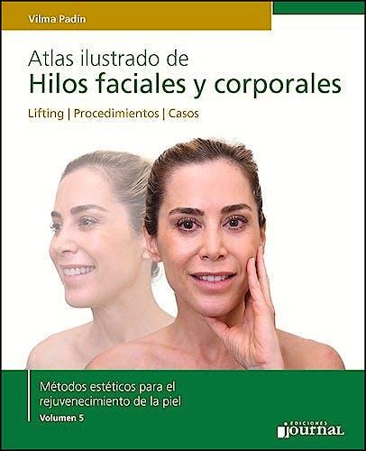 Portada del libro 9789874922519 Atlas Ilustrado de Hilos Faciales y Corporales. Lifting. Procedimientos. Casos (Métodos Estéticos para el Rejuvenecimiento de la Piel, Vol. 5)