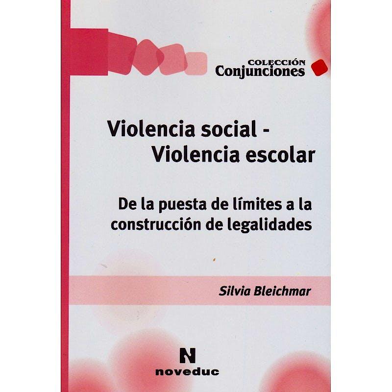 Portada del libro 9789875382282 Violencia Social - Violencia Escolar. de la Puesta de Limites a la Construccion de Legalidades