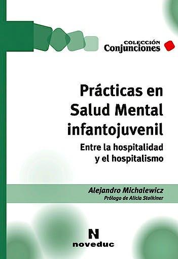 Portada del libro 9789875384859 Practicas en Salud Mental Infantojuvenil. entre la Hospitalidad y el Hospitalismo