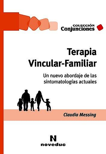 Portada del libro 9789875387812 Terapia Vincular-Familiar. Un Nuevo Abordaje de las Sintomatologías Actuales (Colección Conjunciones)