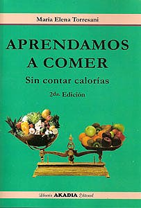 Portada del libro 9789875700093 Aprendamos a Comer. Sin Contar Calorías