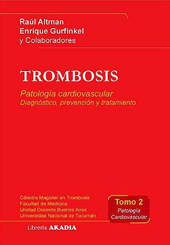 Portada del libro 9789875700468 Trombosis, Tomo 2: Patologia Cardiovascular: Diagnostico, Prevencion y Tratamiento
