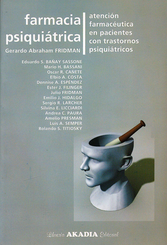 Portada del libro 9789875700666 Farmacia Psiquiátrica. Atención Famacéutica en Pacientes con Trastornos Psiquiátricos