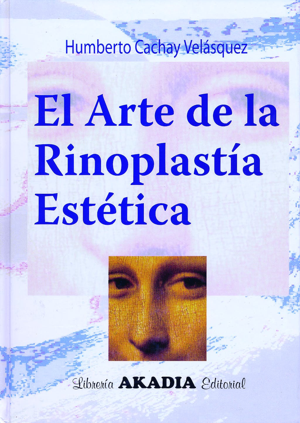 Portada del libro 9789875700796 El Arte de la Rinoplastia Estética