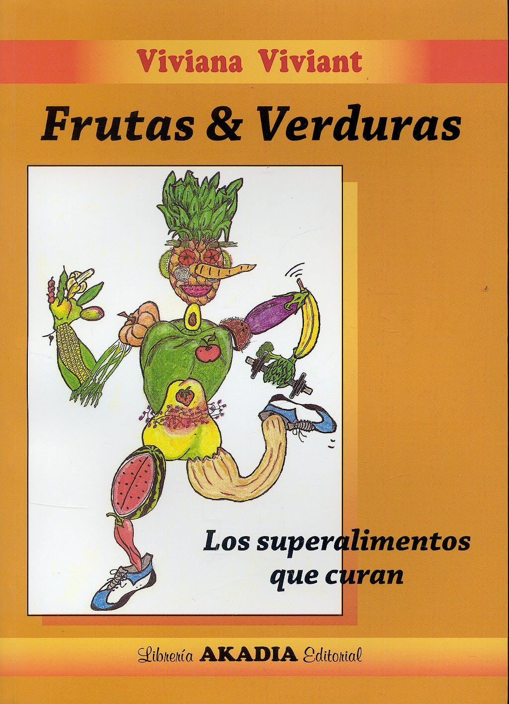 Portada del libro 9789875701069 Frutas y Verduras. los Superalimentos que Curan