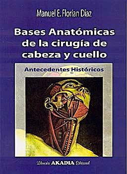 Portada del libro 9789875701168 Bases Anatomicas de la Cirugia de Cabeza y Cuello. Antecedentes Historicos