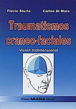 Portada del libro 9789875701281 Traumatismos Craneo-Faciales. Vision Tridimensional