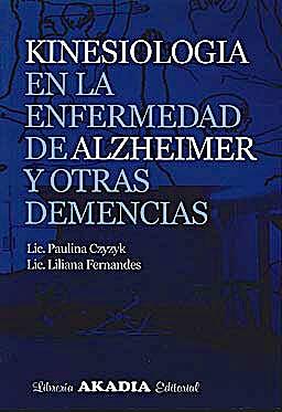 Portada del libro 9789875701366 Kinesiología en la Enfermedad de Alzheimer y Otras Demencias
