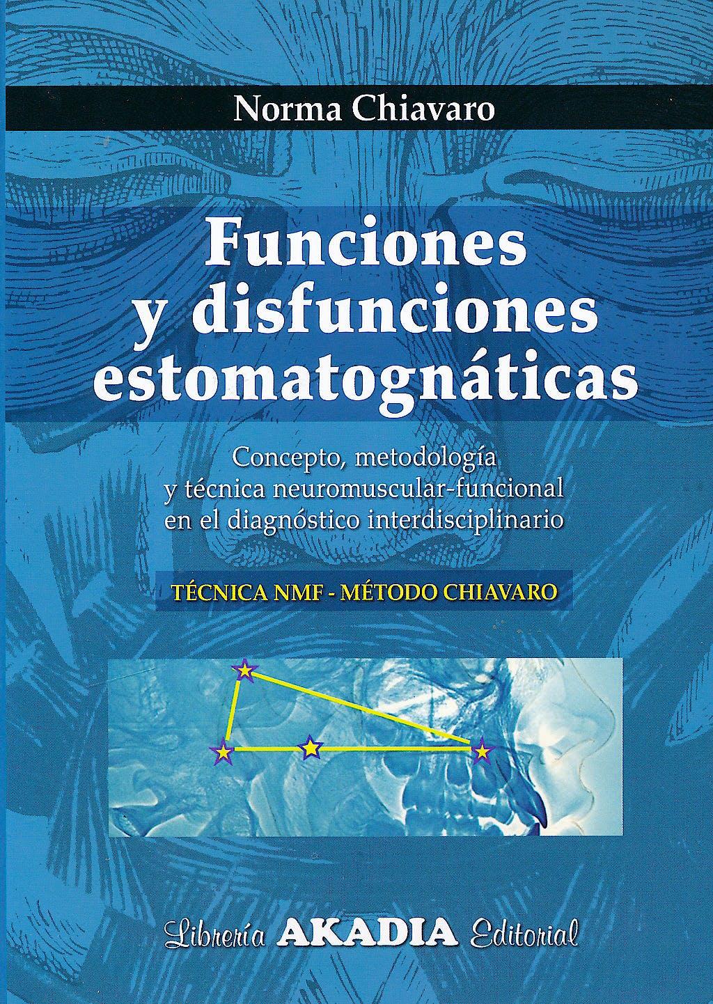 Portada del libro 9789875701489 Funciones y Disfunciones Estomatognáticas. Concepto, Metodología y Técnica Neuromuscular-Funcional en el Diagnóstico Interdisciplinario